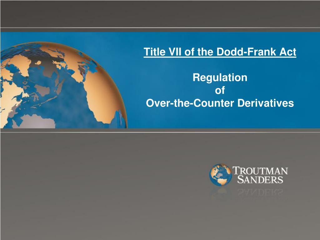 title vii of the dodd frank act regulation of over the counter derivatives l.