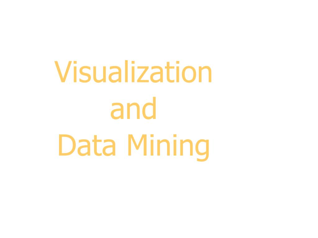 visualization and data mining l.