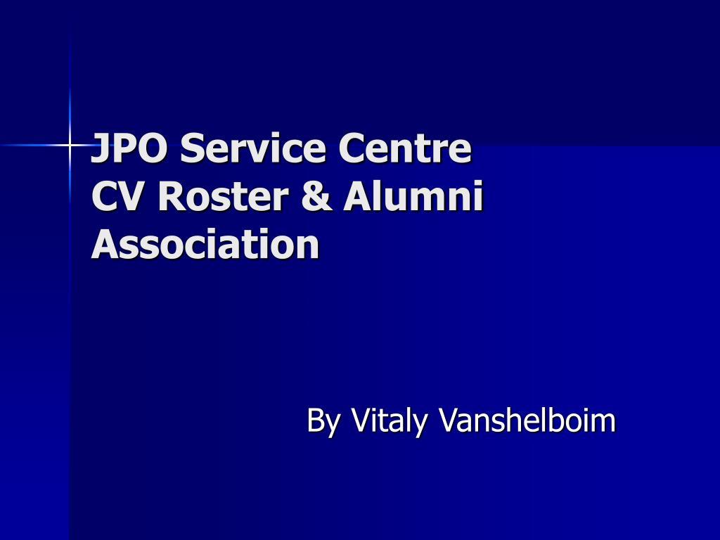 jpo service centre cv roster alumni association l.