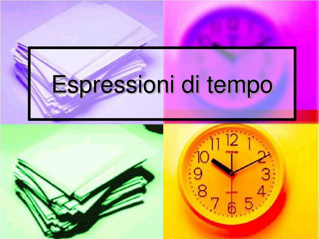 espressioni di tempo l.