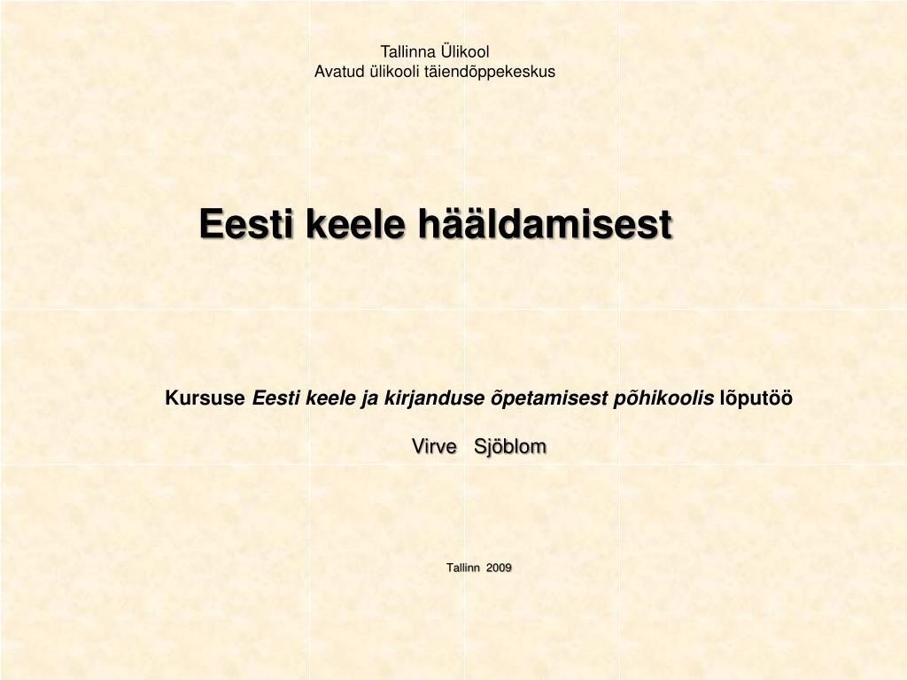 tallinna likool avatud likooli t iend ppekeskus eesti keele h ldamisest l.