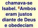 chamava se isabel 6 ambos eram justos diante de deus e obedeciam
