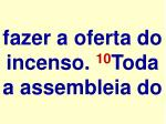fazer a oferta do incenso 10 toda a assembleia do