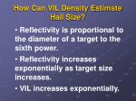 how can vil density estimate hail size