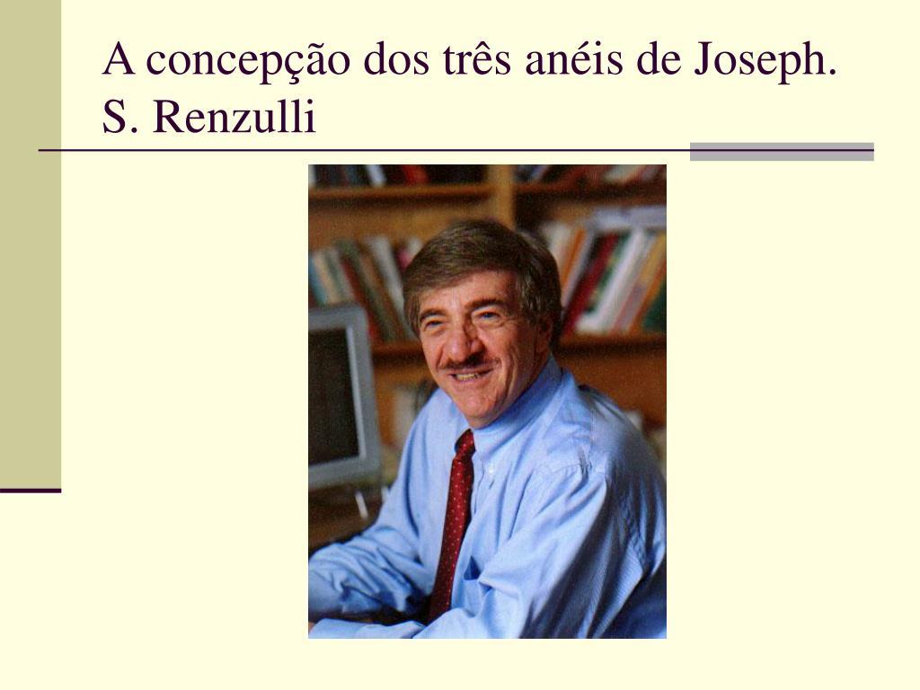 a concep o dos tr s an is de joseph s renzulli l.