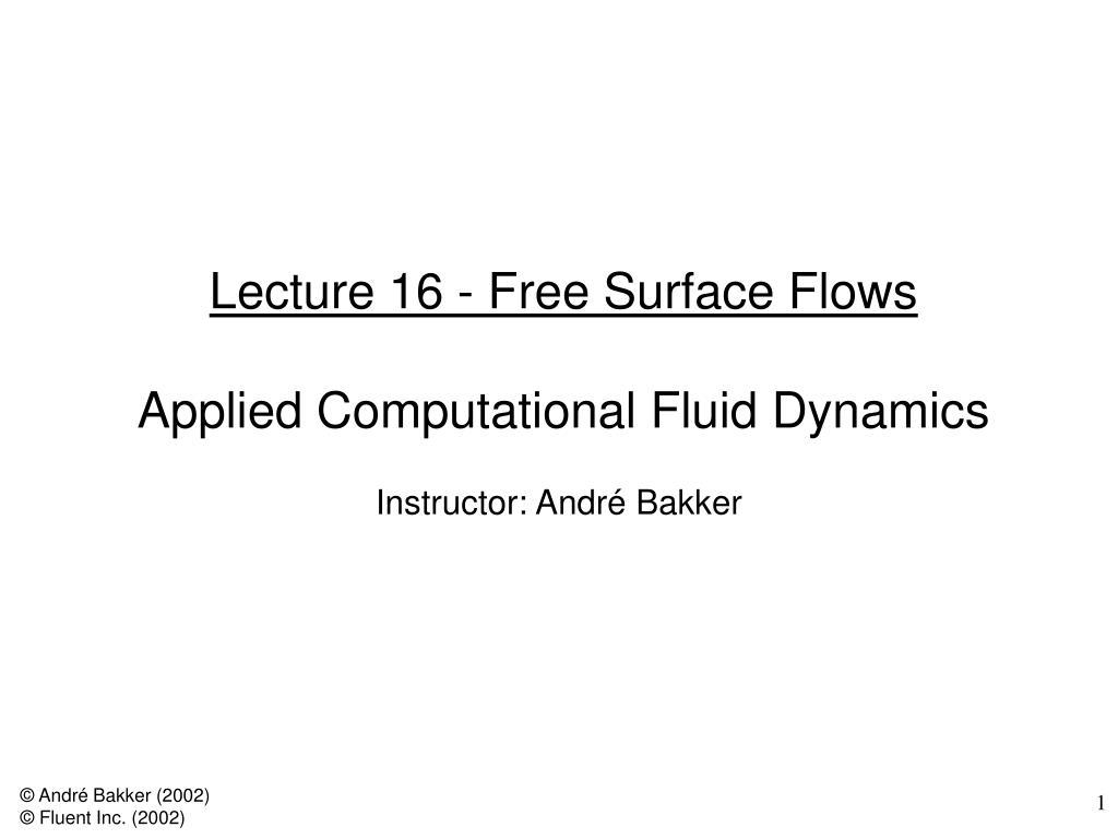 lecture 16 free surface flows applied computational fluid dynamics l.