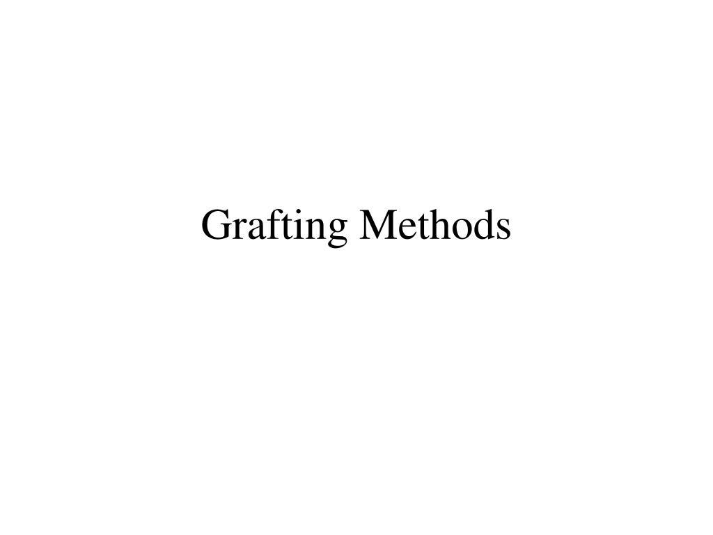 Grafting Methods