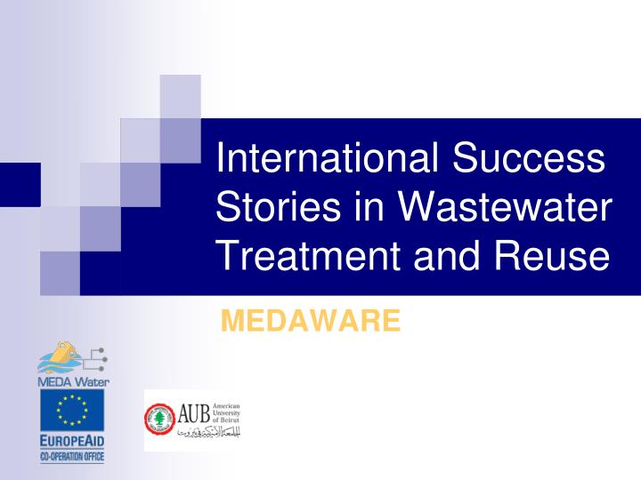 international success stories in wastewater treatment and reuse n.