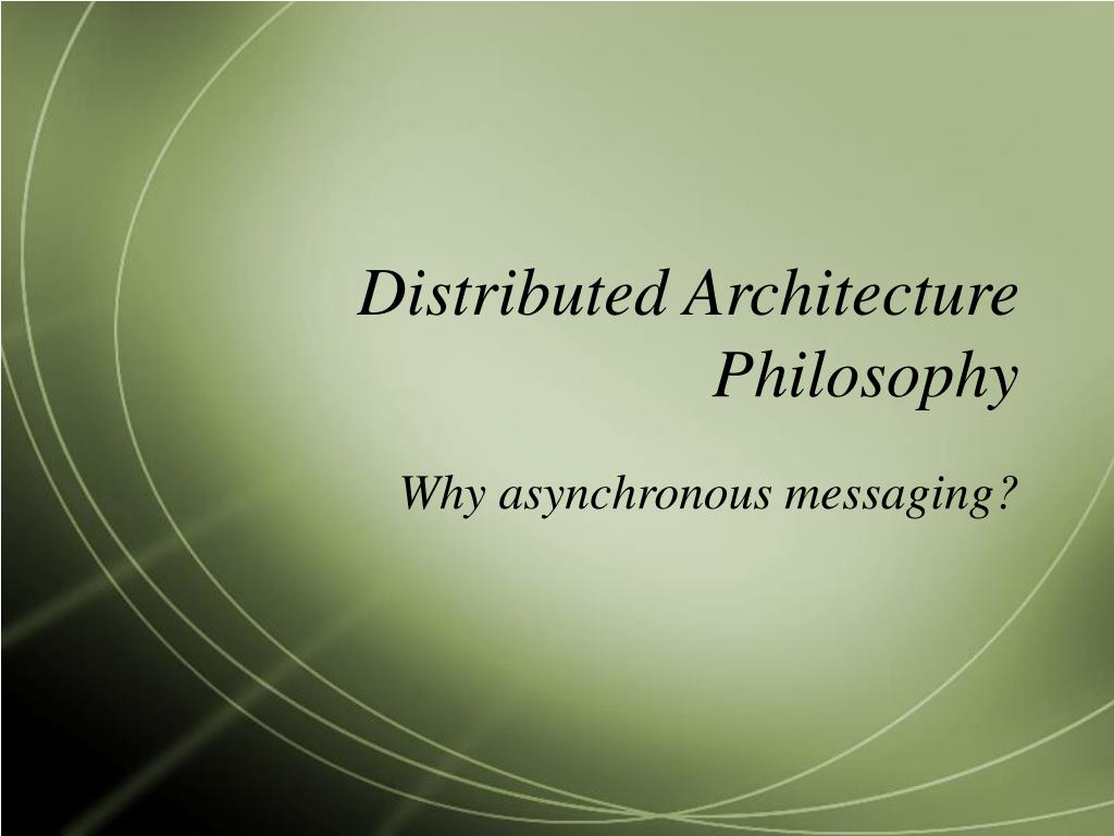 distributed architecture philosophy l.