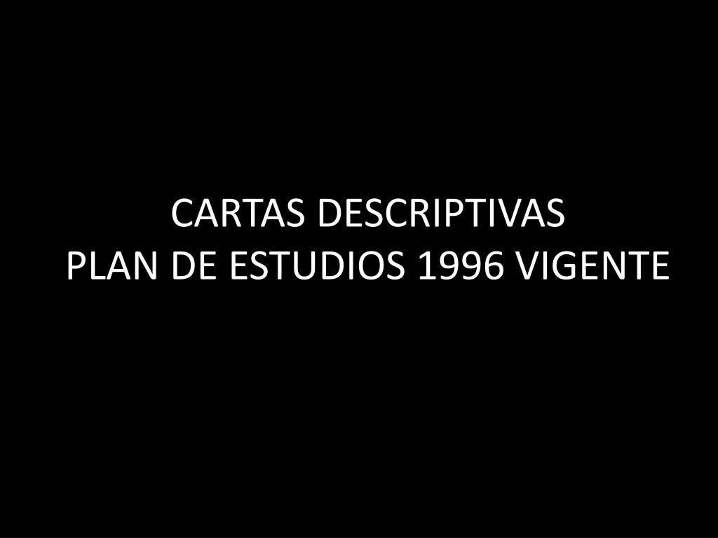 cartas descriptivas plan de estudios 1996 vigente l.