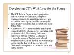 developing ct s workforce for the future