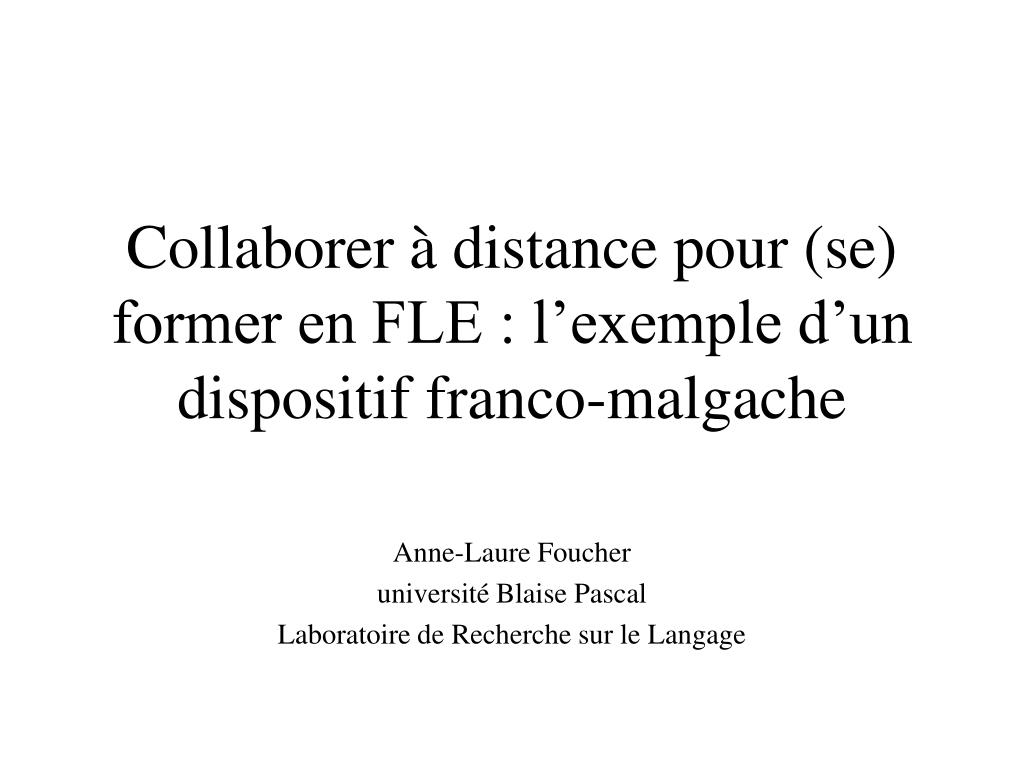 collaborer distance pour se former en fle l exemple d un dispositif franco malgache l.