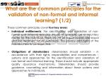 what are the common principles for the validation of non formal and informal learning 1 2