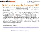 which are the specific features of eqf