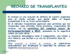 rechazo de transplantes