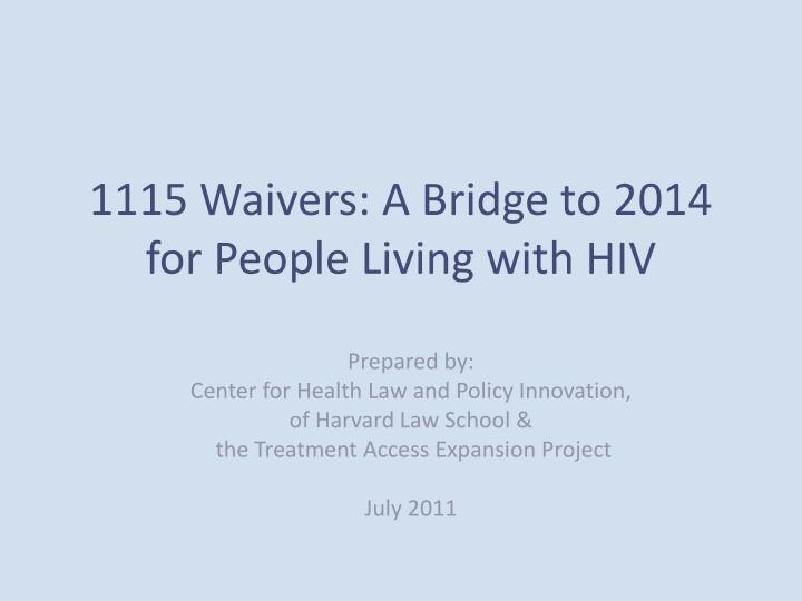 1115 waivers a bridge to 2014 for people living with hiv n.