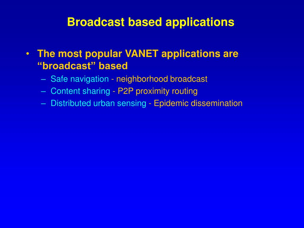 Broadcast based applications