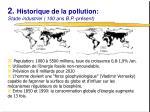 2 historique de la pollution stade industriel 100 ans b p pr sent