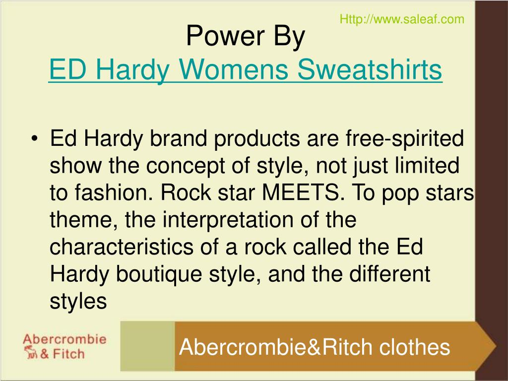 Ed Hardy brand products are free-spirited show the concept of style, not just limited to fashion. Rock star MEETS. To pop stars theme, the interpretation of the characteristics of a rock called the Ed Hardy boutique style, and the different styles
