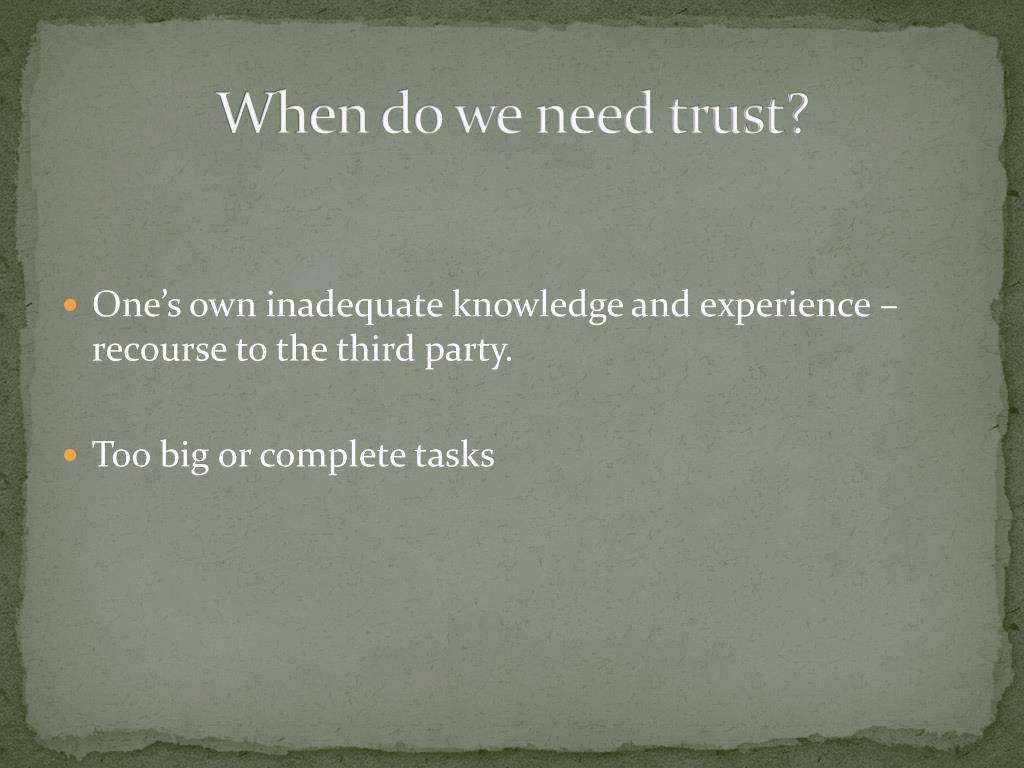 When do we need trust?