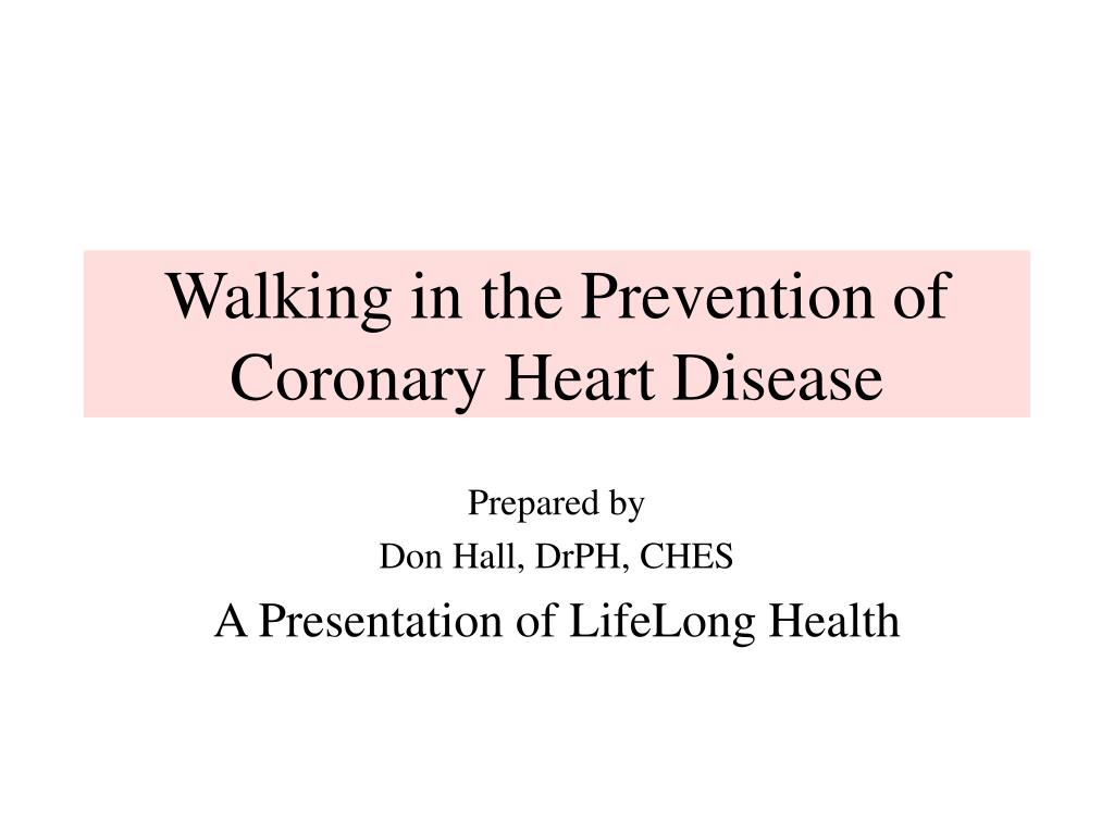walking in the prevention of coronary heart disease l.