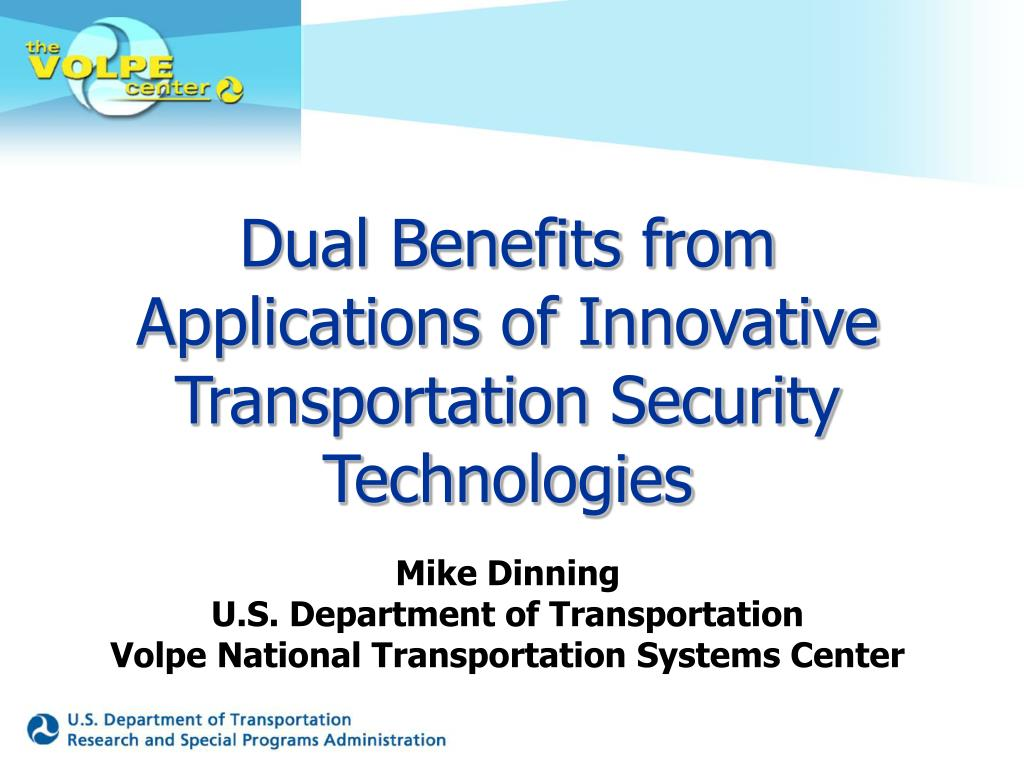 dual benefits from applications of innovative transportation security technologies l.
