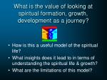 what is the value of looking at spiritual formation growth development as a journey