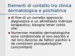elementi di contatto tra clinica dermatologica e psichiatrica