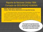 reporte de naciones unidas 1994 concepto de seguridad humana