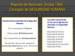 reporte de naciones unidas 1994 concepto de seguridad humana7