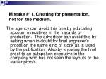 mistake 11 creating for presentation not for the medium