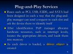 plug and play services