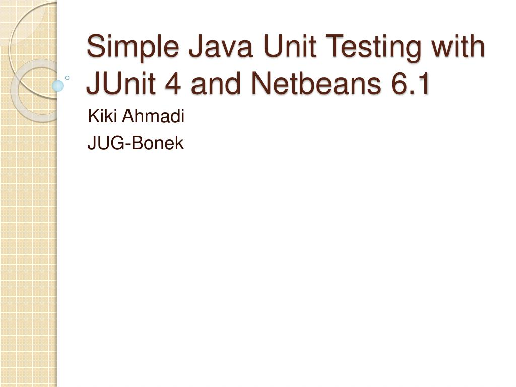 simple java unit testing with junit 4 and netbeans 6 1 l.