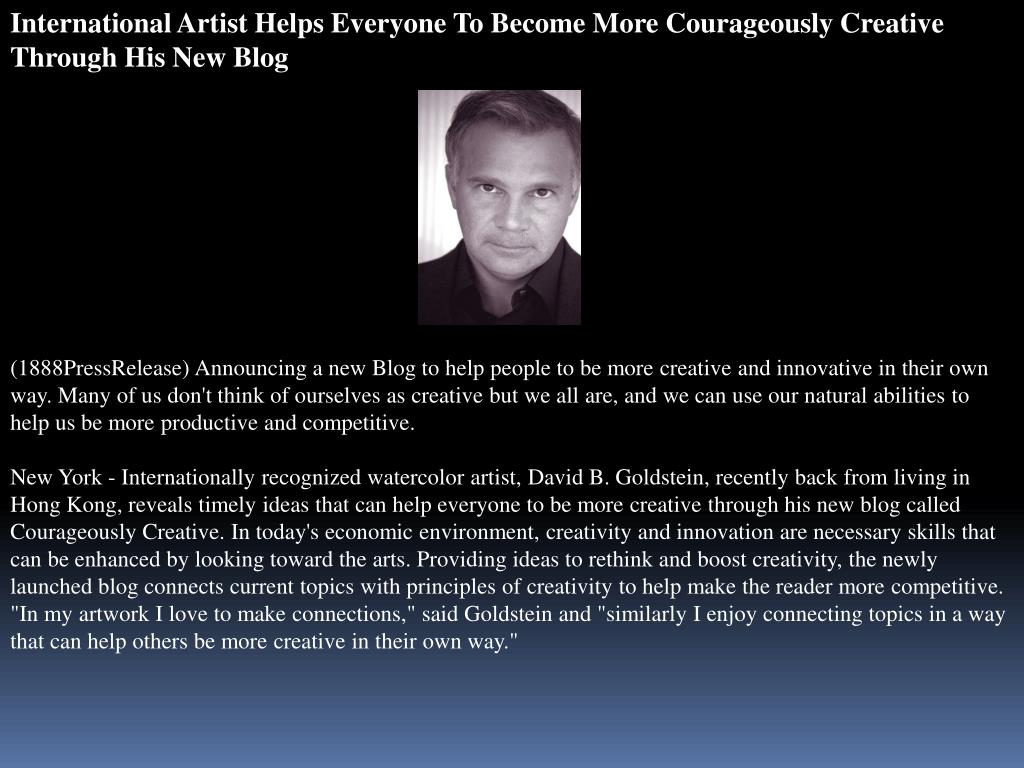 International Artist Helps Everyone To Become More Courageously Creative Through His New Blog