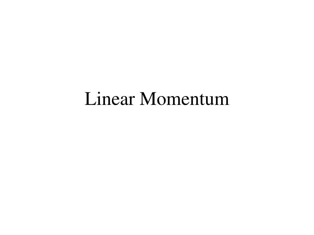 linear momentum l.