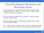 clean development mechanism and wind under kyoto