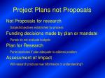 project plans not proposals