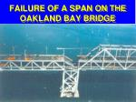 failure of a span on the oakland bay bridge