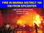 fire in marina district 100 km from epicenter