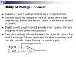 utility of voltage follower