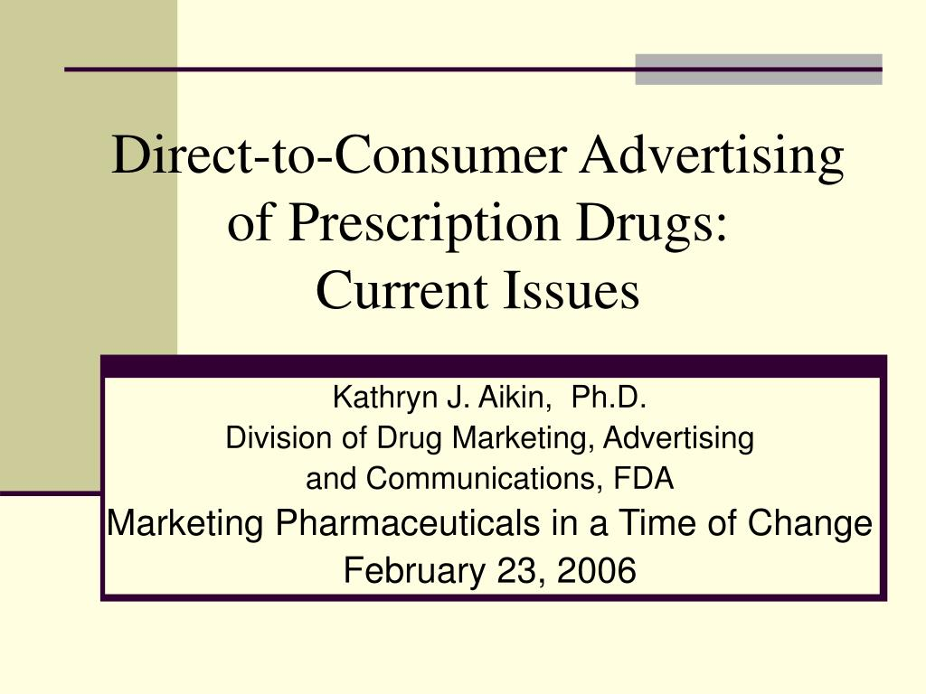 direct to consumer advertising of prescription drugs current issues l.