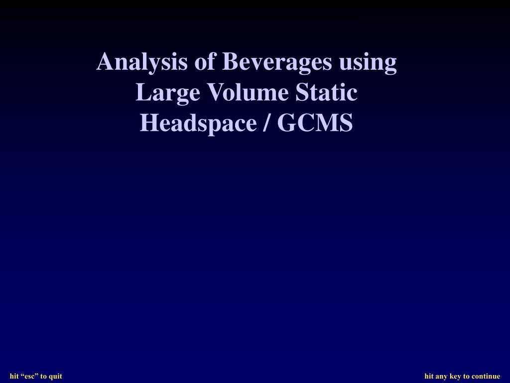 Analysis of Beverages using Large Volume Static Headspace / GCMS