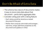 don t be afraid of extra data