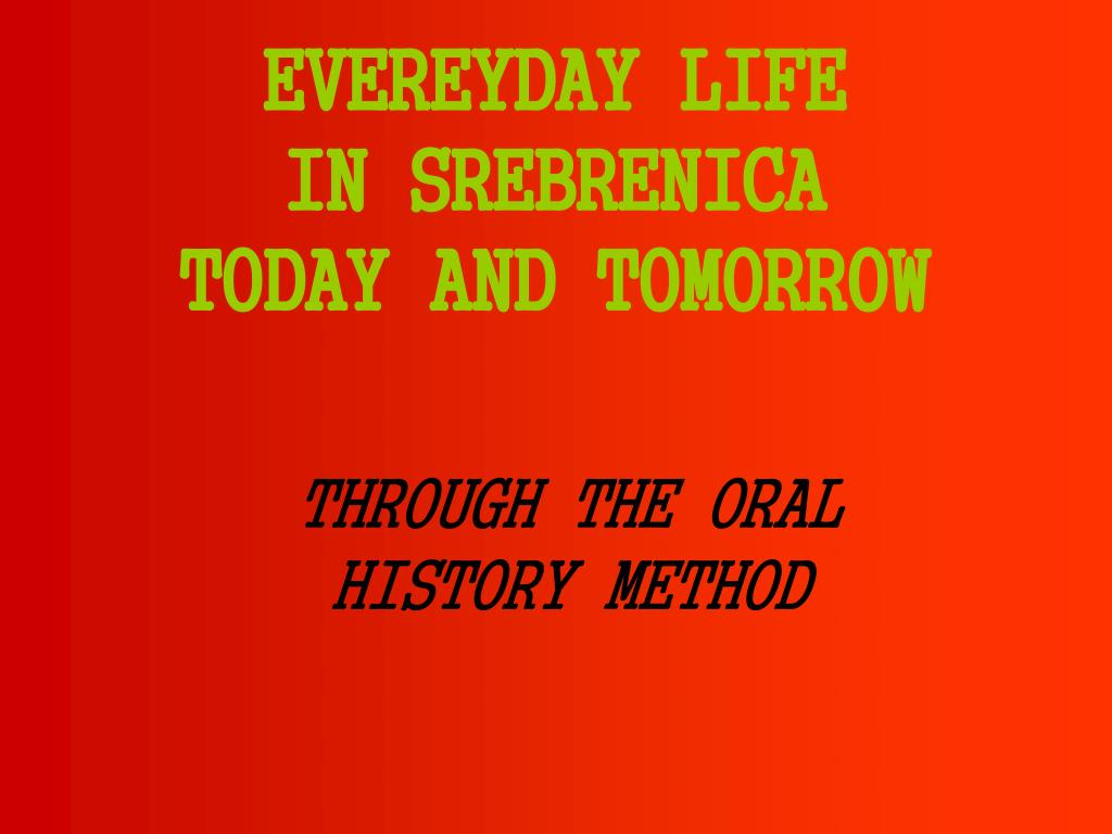 e vereyday life in srebrenica today and tomorrow l.