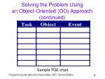 solving the problem using an object oriented oo approach continued
