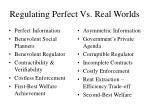 regulating perfect vs real worlds