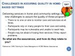 challenges in assuring quality in home based settings