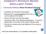 community pathways waiver enrollment forms