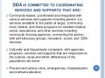 dda is committed to coordinating services and supports that are19