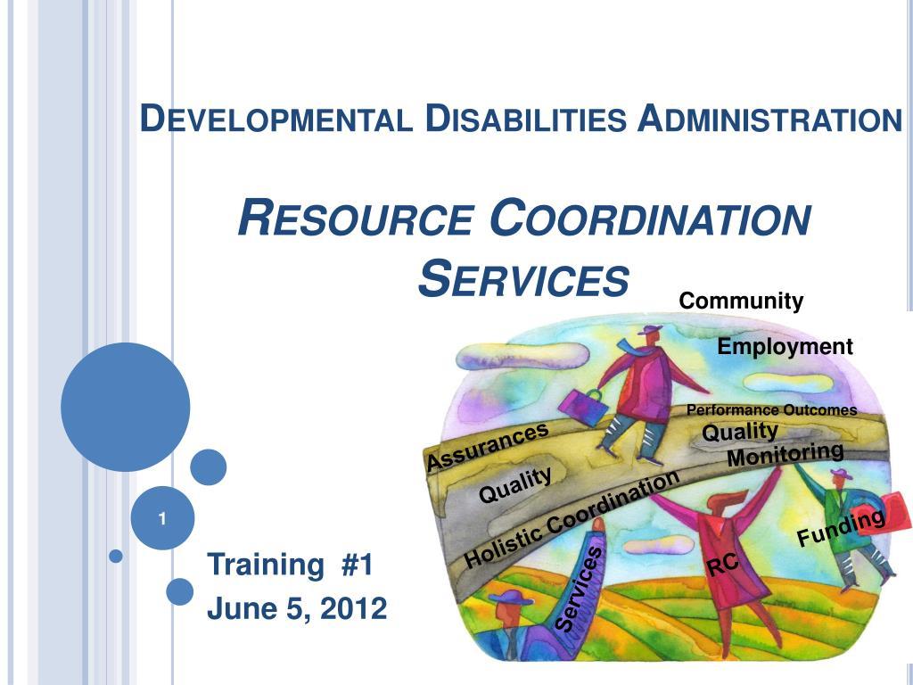developmental disabilities administration resource coordination services l.